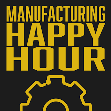 Manufacturing Happy Hour