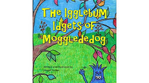 The Igglebum Idgets of Mogglededog - Kindle edition by Tucker, Abigail.  Children Kindle eBooks @ Amazon.com.