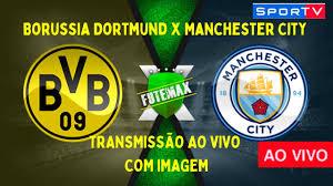 Borussia Dortmund x Manchester City ao vivo/COM IMAGEM HD Liga dos campeões  da UEFA - YouTube