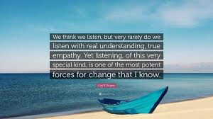 """Listening Quotes Impressive Carl R Rogers Quote """"We Think We Listen But Very Rarely Do We"""