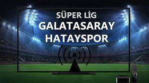CANLI İZLE Galatasaray Hatayspor maçı Bein Sports 1 şifresiz canlı izle