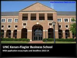 unc kenan flagler releases mba application essay topics and deadlines  unc kenan flagler business school mba application essay topics and deadlines 2013 14