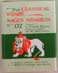 the wizard of oz essay wizard of oz dvideostor s blog the  magus mirabilis in oz classical wizard of oz in latin book classical wizard of oz book