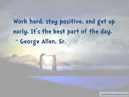 Stay Positive Quotes Adorable Work Hard Stay Positive Quotes Top 48 Quotes About Work Hard Stay