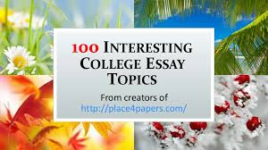 interesting college essay topics