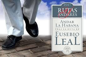 Proyecto Rutas y Andares inició homenaje a Eusebio Leal en Cuba