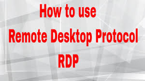 how to use remote desktop protocol rdp