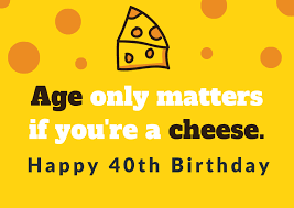 It's actually all uphill from here. 150 Amazing Happy 40th Birthday Messages That Will Make Them Smile Futureofworking Com