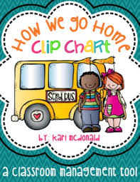 How We Get Home Chart How We Go Home Clip Chart A Classroom Management Dismissal Tool