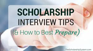 Tips To Interview Scholarship Interview Tips And How To Best Prepare For One