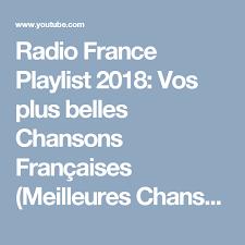 Radio France Playlist 2018 Vos Plus Belles Chansons