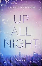 Up All Night: Roman (Up-All-Night-Reihe, Band 1): Amazon.de: Dawson, April:  Bücher