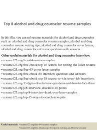 Top 8 alcohol and drug counselor resume samples In this file, you can ref  resume ...