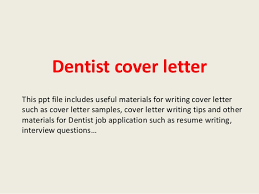 dentist cover letter this ppt file includes useful materials for writing cover letter such as cover dentist cover letter sample covering letter for job application