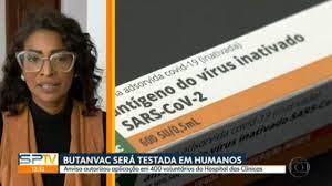 ButanVac: vacina contra a Covid do Butantan tem testes em humanos liberados  pela Anvisa   São Paulo