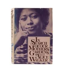 in search of our mothers gardens walker alice 1983