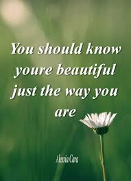 Your Beautiful Just The Way You Are Quotes Best Of Alessia Cara Pictures Quotes