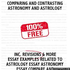 comparing and contrasting astronomy and astrology essay comparing and contrasting astronomy and astrology