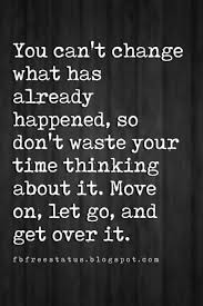 Move On Quotes Fascinating Moving On Quotes Quotes About Moving On And Letting Go Moving On