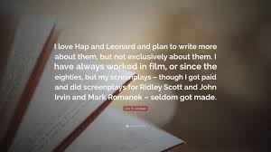 """How To Write A Quote Fascinating Joe R Lansdale Quote """"I Love Hap And Leonard And Plan To Write"""