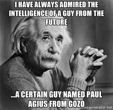 i have always admired the intelligence of a guy from the future ... via Relatably.com