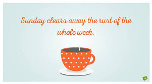 Sunday Clears Away The Rust Of The Whole Week Quote On Pic