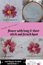 French Knot Stitch Designs Embroider With Me 1 Flower With Long Short Stitch French