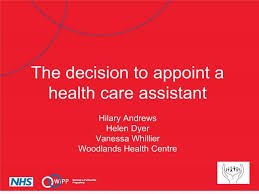 PPT - the decision to appoint a health care assistant hilary andrews helen  dyer vanessa whillier woodlands health centre PowerPoint Presentation -  ID:155536
