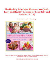 The Healthy Baby Meal Planner 200 Quick Easy And Healthy