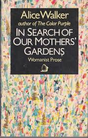 alice walker in search of our mothers gardens womanist prose front book cover