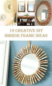 Diy mirror frame decoration Flower Diy Round Mirror Creative Mirror Frame Ideas To Do Inspiration Of Inch Round Mirror Diy Diy Round Mirror Brokeass Stuart Diy Round Mirror Bathroom Mirror Ideas For Small Bathroom Makeup