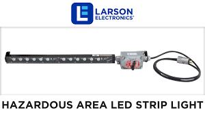 16 watt led strip light for hazardous location lighting inline switch 120 240v ac class 1 div