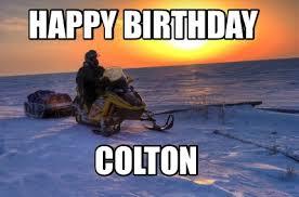 We hope this board will help you! Meme Maker Happy Birthday Colton Meme Generator
