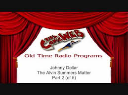 Johnny Dollar: Alvin Summers Matter, part 2 (of 5) - ComicWeb Old Time  Radio - YouTube