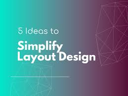 Graphic Design Ideas Simplify Layout Design With These 5 Helpful Ideas
