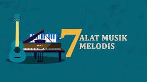 Secara karakteristik, semua alat musik harmonis dapat juga berfungsi sebagai alat musik melodis. Mengenal 7 Jenis Alat Musik Melodis Apa Saja Youtube