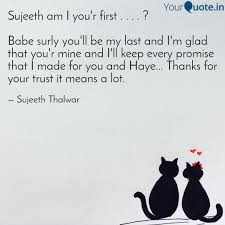Cat Quotes Impressive Sujeeth Am I You'r First Quotes Writings By Sujeeth Thalwar