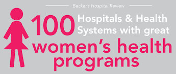 100 Hospital Health Systems With Great Womens Health Programs 2017