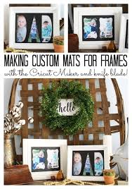 how to make custom mats for frames using your cricut maker and the knife blade