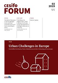 CESifo Forum 03/<b>2019</b> (<b>Autumn</b>): Urban Challenges in <b>Europe</b> ...