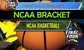 Bracket For Ncaa Basketball Tournament Ncaa Bracket 2018 Printable Ncaa Mens Basketball Tournament Bracket