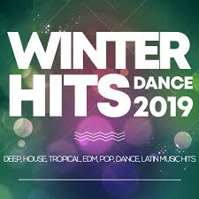 Edm Dance Charts Various Winter Hits Dance 2019 Deep House Tropical Edm
