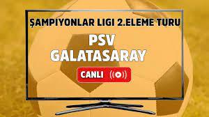 Canlı izle PSV Galatasaray şifresiz ve canlı izle, PSV Galatasaray maçı  hangi kanalda? PSV Galatasaray maç sonucu - Tv100 Spor