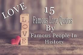 15 Famous Love Quotes From The Most Renowned People In History