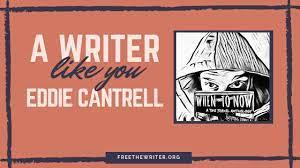 A writer like you: Eddie Cantrell — RMW