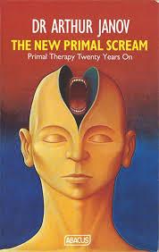 New Primal Scream (Abacus Books): Janov, Arthur: 9780349102030: Amazon.com:  Books