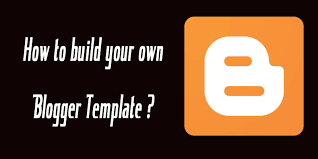 Create Your Own Blog Create Your Own Blogger Template From Scratch Articles Teller