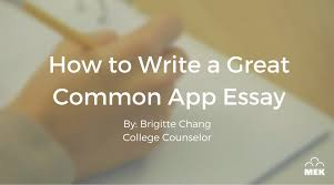 how to write a great common app essay mek review how to write great common app essay