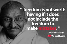 Famous Gandhi Quotes Amazing Freedom Is Not Worth Having If It Does Not Include The Freedom To