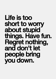 Life's Too Short Quotes